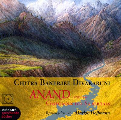 Cover - Chitra Banerjee Divakeruni - Anand und das Geheimnis des Silbertals