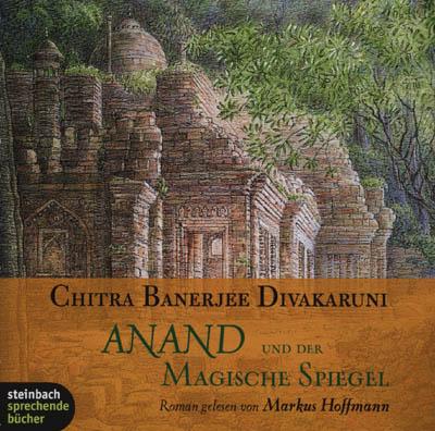 Cover - Chitra Banerjee Divakeruni - Anand und der magische Spiegel