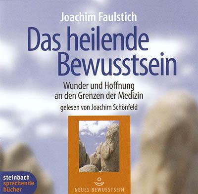 Cover - Joachim Faulstich - Das heilende Bewußtsein