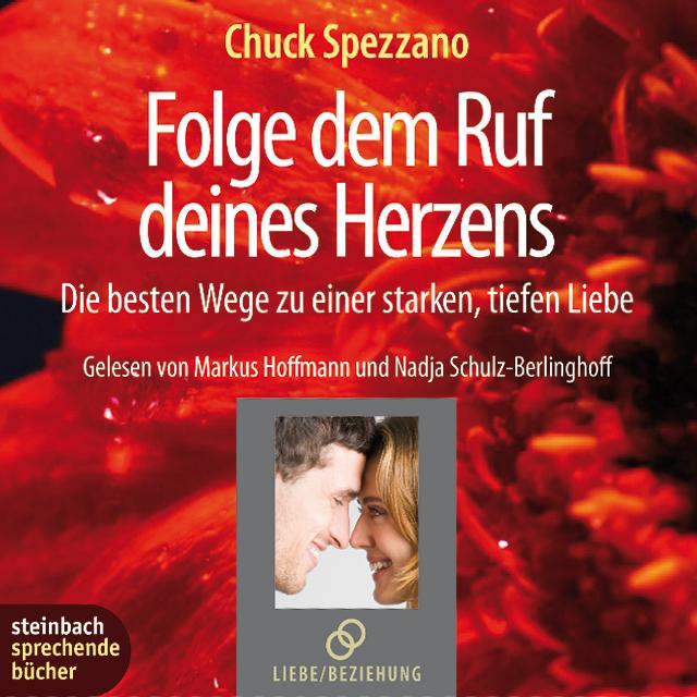 Cover - Chuck Spezzano - Folge dem Ruf Deines Herzens